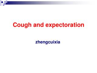 Cough and expectoration