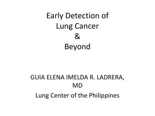 Early Detection of Lung Cancer  &  Beyond
