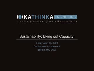 Sustainability: Eking out Capacity.