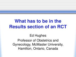What has to be in the Results section of an RCT
