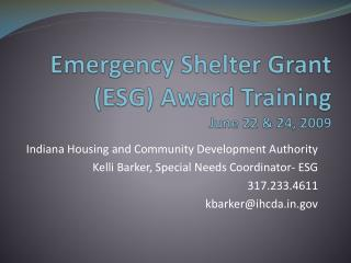 Emergency Shelter Grant (ESG) Award Training June 22 & 24, 2009
