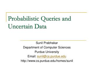 Probabilistic Queries and Uncertain Data