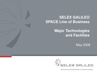 SELEX GALILEO  SPACE Line of Business  Major Technologies  and Facilities