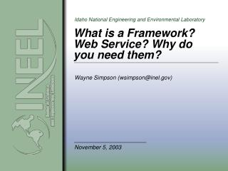 What is a Framework? Web Service? Why do you need them?