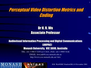 Perceptual Video Distortion Metrics and Coding