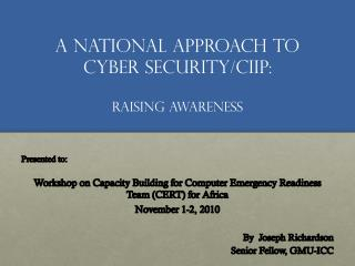 a National approach to Cyber security/CIIP:  Raising awareness