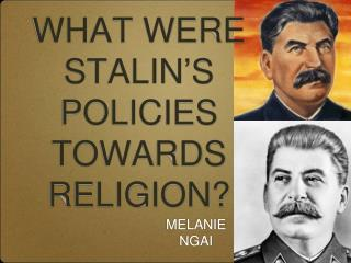 WHAT WERE STALIN ' S POLICIES TOWARDS RELIGION?