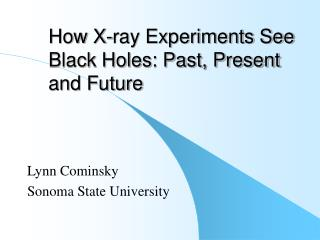 How X-ray Experiments See Black Holes: Past, Present and Future