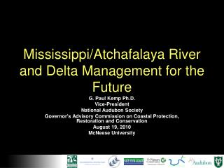 Mississippi/Atchafalaya River and Delta Management for the Future