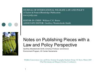Notes on Publishing Pieces with a Law and Policy Perspective Geoffrey Wandesforde-Smith, Emeritus Professor and Director