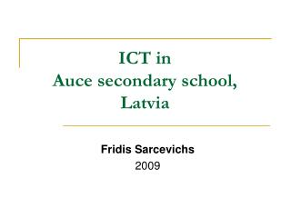 ICT in  Auce secondary school,  Latvia