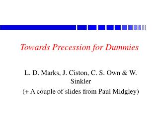 Towards Precession for Dummies