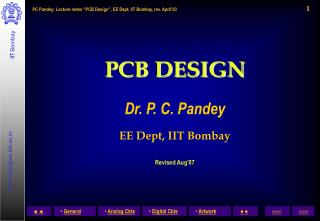 PCB DESIGN Dr. P. C. Pandey EE Dept, IIT Bombay Revised Aug'07
