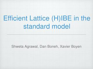 Efficient Lattice (H)IBE in the standard model