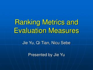Ranking Metrics and Evaluation Measures