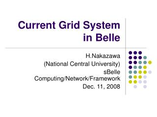 Current Grid System in Belle