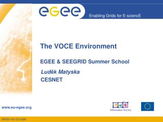 The VOCE Environment EGEE & SEEGRID Summer School