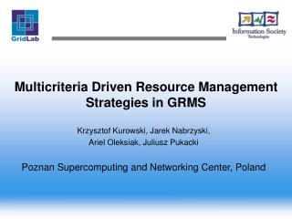 Multicriteria Driven Resource Management Strategies in GRMS