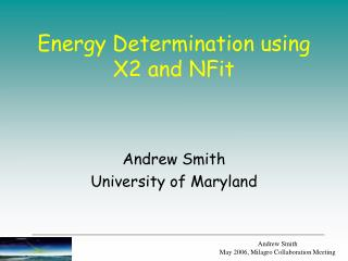 Energy Determination using X2 and NFit