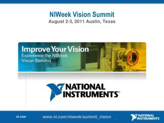 NIWeek Vision Summit August 2-3, 2011 Austin, Texas
