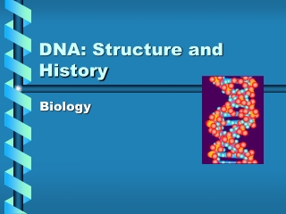 DNA: Structure and History