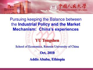 YU Tongshen School of Economics, Renmin University of China Oct, 2010 Addis Ababa, Ethiopia