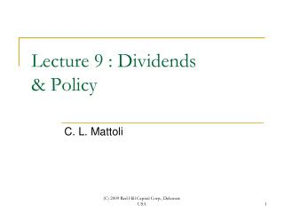 Lecture 9 : Dividends  & Policy