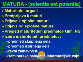 MATURA  -  (scientia est potentia)