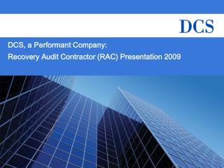 DCS, a Performant Company: Recovery Audit Contractor (RAC) Presentation 2009
