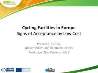 Cycling Facilities in Europe  Signs of Acceptance by Low Cost