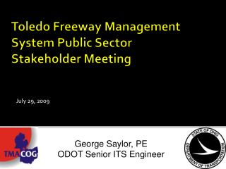 Toledo Freeway Management System Public Sector Stakeholder Meeting