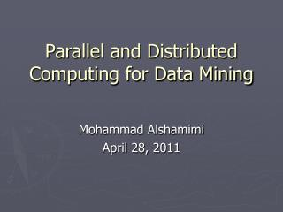 Parallel and Distributed Computing for Data Mining