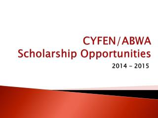CYFEN/ABWA Scholarship Opportunities
