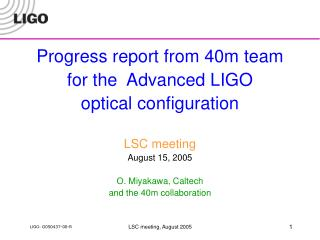 Progress report from 40m team  for the  Advanced LIGO optical configuration LSC meeting