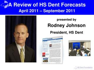 A Review of HS Dent Forecasts  April 2011 – September 2011