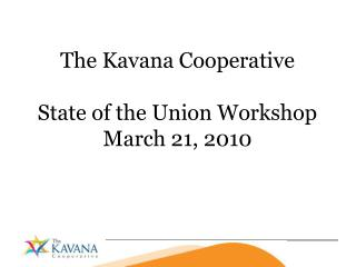 The Kavana Cooperative State of the Union Workshop March 21, 2010