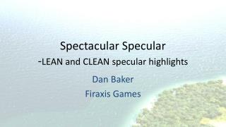 Spectacular  Specular - LEAN and CLEAN  specular  highlights