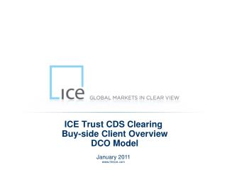 ICE Trust CDS Clearing  Buy-side Client Overview  DCO Model
