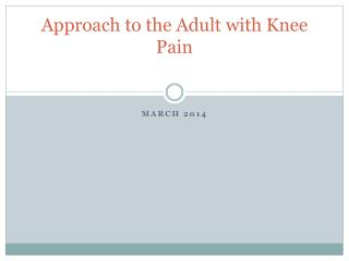 Approach to the Adult with Knee Pain
