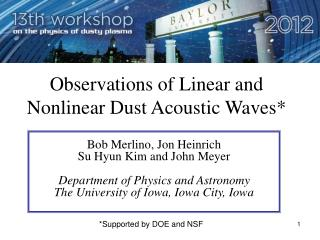 Observations of Linear and Nonlinear Dust Acoustic Waves*