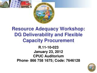Resource Adequacy Workshop: DG Deliverability and Flexible Capacity Procurement