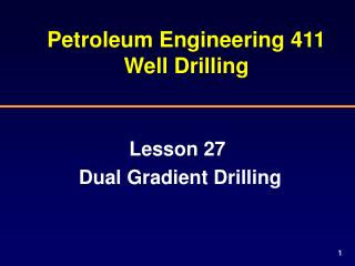 Petroleum Engineering 411 Well Drilling