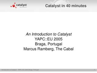 Catalyst in 40 minutes