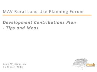 MAV Rural Land Use Planning Forum Development Contributions Plan - Tips and Ideas