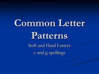 Common Letter Patterns