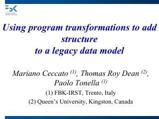 Using program transformations to add structure  to a legacy data model