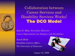 Collaboration between  Career Services and  Disability Services Works!   The DCO Model