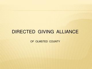 DIRECTED GIVING ALLIANCE OF OLMSTED COUNTY