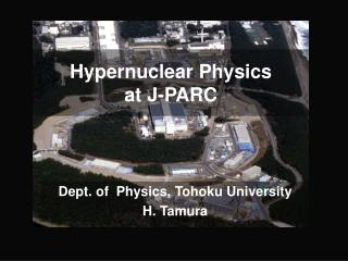 Hypernuclear Physics  at J-PARC