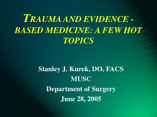 T RAUMA AND EVIDENCE -BASED MEDICINE: A FEW HOT TOPICS